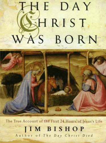 The Day Christ Was Born by Jim Bishop