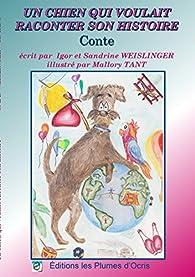 Un chien qui voulait raconter son histoire par Sandrine Weislinger