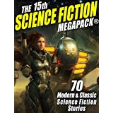 The 15th Science Fiction MEGAPACK®: 70 Classic and Modern Science Fiction Tales
