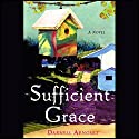 Sufficient Grace Audiobook by Darnell Arnoult Narrated by Cynthia Darlow