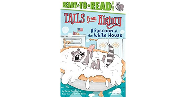 Amazon.com: A Raccoon at the White House (Tails from History ...