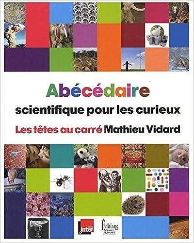 Livre gratuits en ligne Les Têtes au carré - Abécédaire scientifique pour les curieux pdf ebook