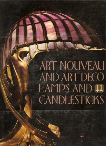 Art Nouveau and Art Deco Lamps and Candlesticks (English and German Edition)