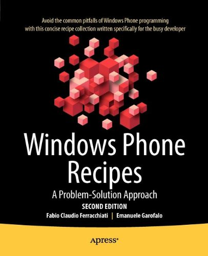 [PDF] Windows Phone Recipes: A Problem Solution Approach, 2nd Edition Free Download | Publisher : Apress | Category : Computers & Internet | ISBN 10 : 1430241373 | ISBN 13 : 9781430241379