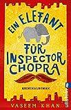 Ein Elefant für Inspector Chopra: Kriminalroman (German Edition)