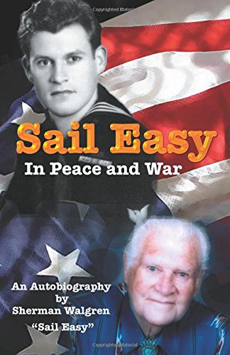 Sail Easy in Peace and War: An Autobiography