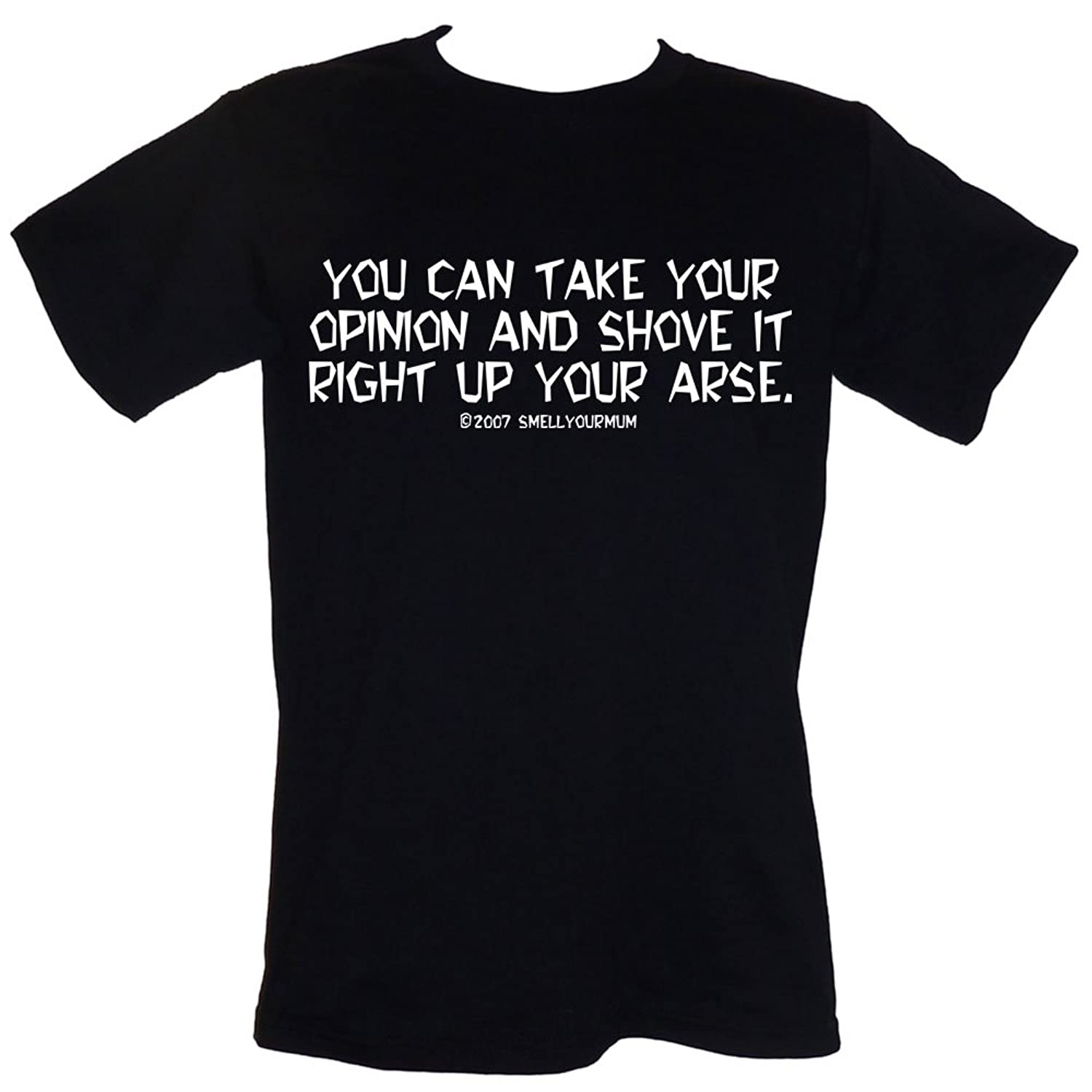 acac3584 You Can Take Your Opinion And Shove It Right Up Your Arse T-SHIRT Size  S-4XL (rude offensive alternative goth punk rebel metalhead slogan) (xl):  ...