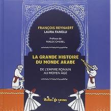 GRANDE HISTOIRE DU MONDE ARABE (LA)