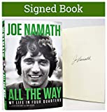 Joe Namath All the Way: My Life in Four Quarters (SIGNED BOOK) AUTOGRAPHED COA