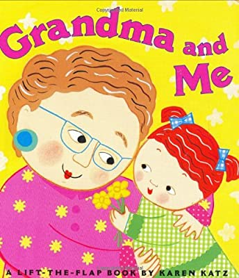 Grandma And Me A Lift-the-flap Book Karen Katz Lift-the-flap Books from Little Simon