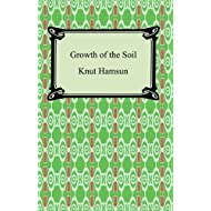 Growth of the Soil [with Biographical Introduction]