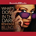 What's Done in the Dark Audiobook by ReShonda Tate Billingsley Narrated by Lisa Smith, Karen Pittman