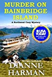 Murder on Bainbridge Island (Northwest Cozy Mystery Series) by  Dianne Harman in stock, buy online here