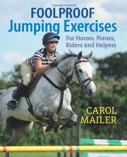 Foolproof Jumping Exercises: For Horses, Ponies, Riders and Helpers ebook