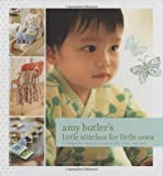 Little Stitches for Little Ones, Amy Butler and Chronicle Books Staff, 0811861287