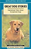 Great Dog Stories, Roxanne Snopek, 1551539462