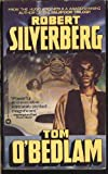Tom O'Bedlam, Robert A. Silverberg, 0446340022