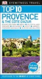 Top 10 Provence and the Côte d Azur (DK Eyewitness Travel Guide)