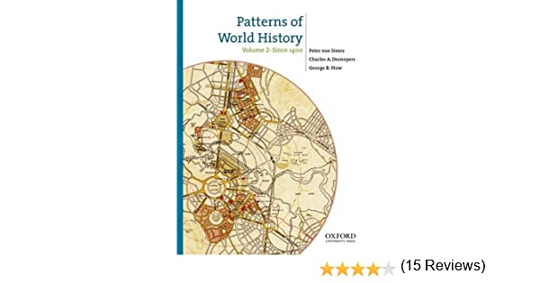 Amazon 2 patterns of world history volume two since 1400 amazon 2 patterns of world history volume two since 1400 9780199858989 peter von sivers charles a desnoyers george b stow books gumiabroncs Gallery