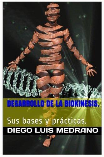 Desarrollo de la Biokinesis.: Sus Bases y Practicas. (Spanish Edition) [Diego Luis Medrano] (Tapa Blanda)