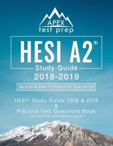 HESI A2 Study Guide 2018 & 2019: HESI Study Guide 2018 & 2019 and Practice Test Questions Book for the HESI 4th Edition Exam