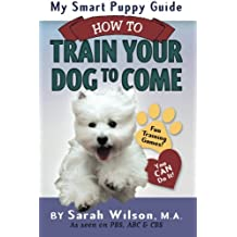 My Smart Puppy Guide: How to Train Your Dog to Come