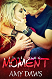 That One Moment: surviving love and loss (London Lovers Book 5)