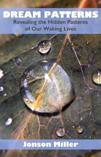 Read Online Dream Patterns: Revealing the Hidden Patterns of our Waking Lives ebook