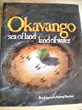 img - for Okavango: Sea of Land Land of Water book / textbook / text book
