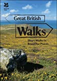 Great British Walks: Short Walks in Beautiful Places (National Trust History & Heritage)