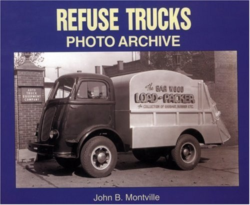 Refuse Trucks: Photo Archive [Paperback] [2001] (Author) John Montville ebook