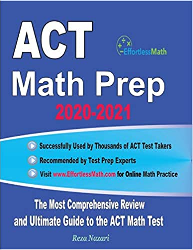 ACT Math Prep 2020-2021: The Most Comprehensive Review and Ultimate Guide to the ACT Math Test