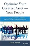 Optimize Your Greatest Asset -- Your People 1st Edition