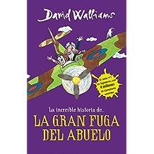 La íncreible historia... La gran fuga / Grandpa's Great Escape) (La increíble historia de...) (Spanish Edition)
