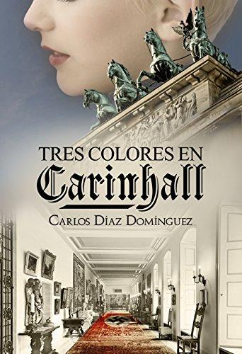 Tres colores en Carinhall (Spanish Edition) by [Domínguez, Carlos Díaz]
