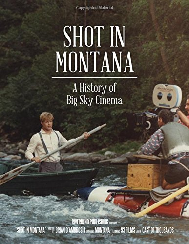 Shot in Montana: A History of Big Sky Cinema
