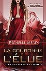 L'ère des miracles, tome 2 : La Couronne de l'élue par Richelle Mead