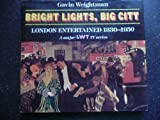 Bright Lights, Big City, Gavin Weightman, 1855851318