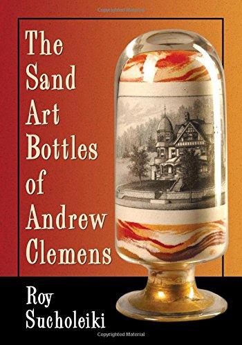 Read Online The Sand Art Bottles of Andrew Clemens pdf