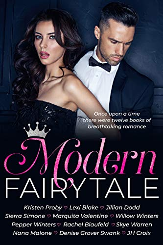 Modern Fairy Tale: Twelve Books of Breathtaking Romance by [Proby, Kristen, Blake, Lexi, Grover Swank, Denise, Dodd, Jillian, Simone, Sierra, Winters, Pepper, Blaufeld, Rachel, Winters, Willow, Warren, Skye, Malone, Nana]
