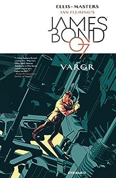 James Bond Vol. 1: Vargr by [Ellis, Warren]