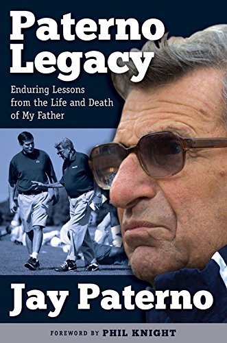 Amazon paterno legacy enduring lessons from the life and paterno legacy enduring lessons from the life and death of my father by paterno fandeluxe PDF