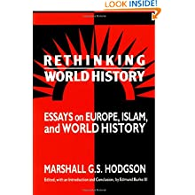 Rethinking World History: Essays on Europe, Islam and World History (Studies in Comparative World History)