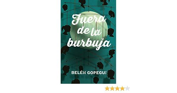 Fuera de la burbuja (Gran Angular): Amazon.es: Gopegui, Belén: Libros