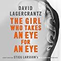 The Girl Who Takes an Eye for an Eye: Continuing Stieg Larsson's Millennium Series Audiobook by David Lagercrantz, George Goulding - translator Narrated by Saul Reichlin