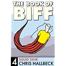 The Book of Biff #4 Squid Tank