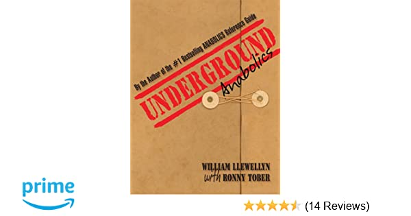 Underground ANABOLICS: William Llewellyn, Ronny Tober: 9780967930497