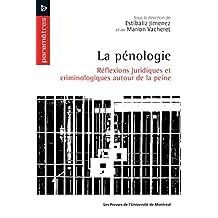 La pénologie: Réflexions juridiques et criminologiques autour de la peine (French Edition)