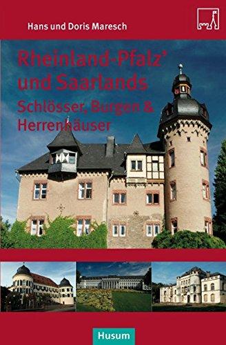 Rheinland-Pfalz' und Saarlands Schlösser, Burgen und Herrensitze