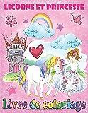 Licorne et Princesse: Livre de coloriage